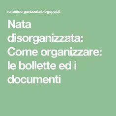 Nata disorganizzata: Come organizzare: le bollette ed i documenti