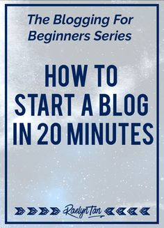 Blogging For Beginners: Here's how to start a #blog in 10 minutes and start blogging << Raelyn Tan // blogging
