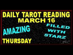 Amazing Daily Tarot Reading  March 16 Thursday - Full of Stars. Your Morning Reading is released Mon - Fri.