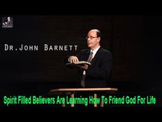 John Barnett And Discover The Book | Spirit Filled Believers Are Learning How To Friend God For Life - YouTube