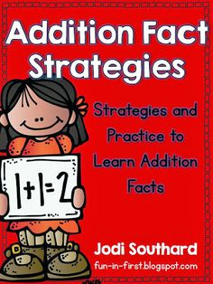 Addition Fact Strategies {Includes anchor charts, songs, and practice pages}