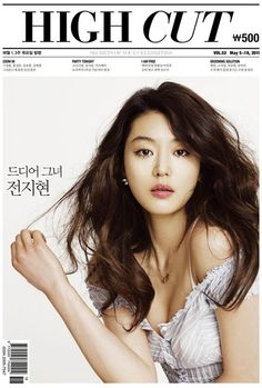 Wear and Conquer: May Magazine Cover and Photoshoot: Jeon Ji Hyeon for High Cut Jun Ji Hyun, Korean Beauty, Asian Beauty, Natural Beauty, Korean Celebrities, Celebs, My Sassy Girl, My Love From Another Star, Korean Actresses