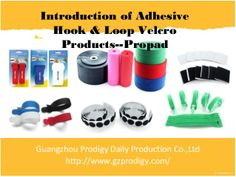 Introduction of hook and loop velcro products -propad by Sammi Liang via slideshare