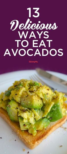 Try these 13 Delicious Ways to Eat Avocados... Because avocados are delicious. :)