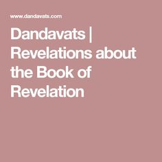 Dandavats | Revelations about the Book of Revelation