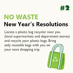 #2 - Recycle the plastic bags you have and use only reusable bags this year. #nowaste #plastic
