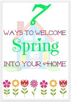 Spring is here and it's time your home shows it! Here are 7 easy ways to welcome spring into your home.