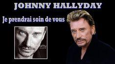 johnny Hallyday  je prendrai soin de vous