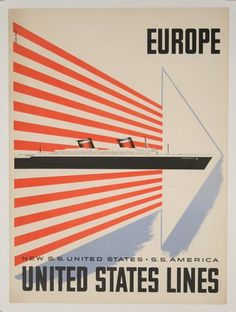 """Poster ID: CL45973 Original Title: Europe -United States Lines Designer: Lester Beall Year of Poster: 1950s Category: Transportation/Ocean Liner Country of Poster: American Size: 30 x 22 inches = 76 x 56 cm Condition: Very Good Available: No Notes: Very minor repaired tear at upper right corner above """"P"""" in Europe"""