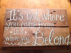 It's not where you came from adoption sign on barn board