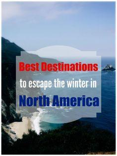 Best Destinations To Escape The Winter In North America