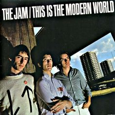 The Jam: This Is The Modern World. Photograph by Gered Mankowitz, who also snapped The Rolling Stones, Hendrix and Slade. Is that the Westway? I think it is.