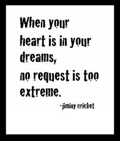 Jiminy Cricket Very true Awesome sayingsquotes Pinterest