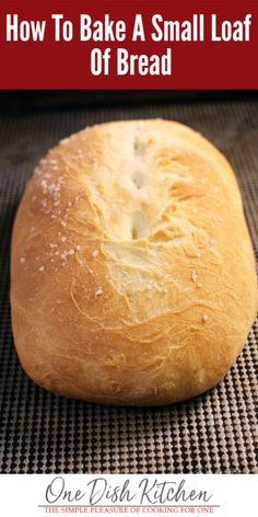 French Bread Recipe   Small Loaf   One Dish Kitchen
