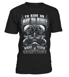 # Rider - To ride or not to ride? awesome t-shirt .  Rider - To ride or not to ride? awesome t-shirtHorse, Pony, Equitation, Dressage, Kitesurfing, Cowboy, Windsurfing, love, funny, rider, riders, dave strider, lowrider, ghost rider, kamen rider, knight rider, easy rider, kitt knight rider, flynnHow to place an order 1. Choose the model from the drop-down menu 2. Click on >> Buy it now << 3. Choose the size and the quantity 4. Add your delivery address and bank details 5. And that's it!Tags…