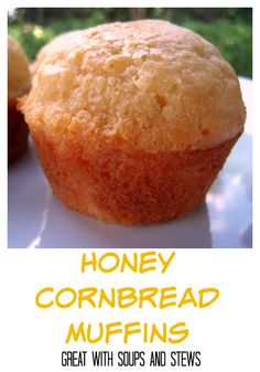 Honey Cornbread Muffins - great with soups and stews!