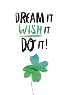 Dream it, wish it, do it! Dream it, wish it, do it! Study Quotes, Wall Quotes, Motivational Quotes, Inspirational Quotes, Dreamy Quotes, Sweet Dream Quotes, Dream It Do It, School Quotes, Mindfulness Quotes