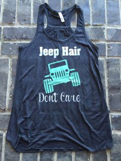 Free Shipping!! Jeep Hair Don't Care Tank Top/ Jeep Shirts / Womens Tank Tops…