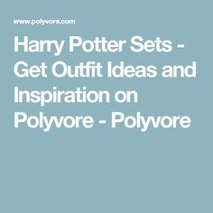 Harry Potter Sets - Get Outfit Ideas and Inspiration on Polyvore - Polyvore