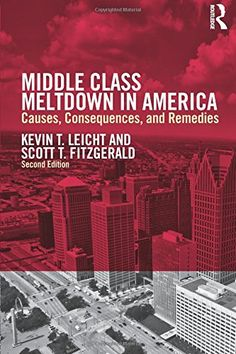 Middle Class Meltdown in America: Causes, Consequences, a…