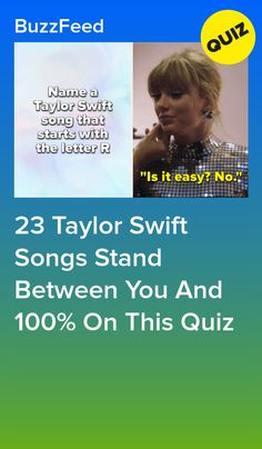 23 Taylor Swift Songs Stand Between You And On This Quiz Taylor Swift Quiz, Taylor Swoft, Young Taylor Swift, Taylor Swift Songs, Taylor Swift Pictures, Last Kiss Taylor Swift, Best Buzzfeed Quizzes, Emily Dickinson Quotes, Quiz Names