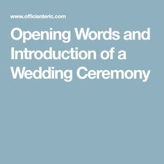 The Opening Words and Introduction of the wedding ceremony sets the tone for the wedding. It's a statement about the occasion, its importance, the significance to the world as well as the cou… Wedding Ceremony Script Funny, Wedding Mc, Wedding Ceremony Readings, Wedding Poems, Casual Wedding, Wedding Ceremonies, Wedding Stuff, Wedding Officiant Script Funny, Wedding Tips