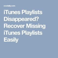 iTunes Playlists Disappeared? Recover Missing iTunes Playlists Easily