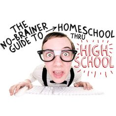Homeschool through High School with this No Brainer Guide by HECOA!! - Amazing info!!