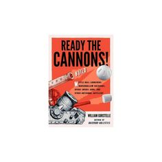 Ready the Cannons! : Build Wiffle Ball Launchers, Beverage Bottle Bazookas, Hydro Swivel Guns, and Other