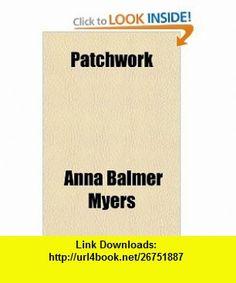 Patchwork (9781153772839) Anna Balmer Myers , ISBN-10: 1153772833  , ISBN-13: 978-1153772839 ,  , tutorials , pdf , ebook , torrent , downloads , rapidshare , filesonic , hotfile , megaupload , fileserve