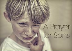 a prayer for sons