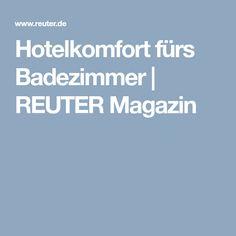 REUTER Magazin | Hotelkomfort fürs Badezimmer. #wellnessoase #wellness #bad #badezimmer #hotel #inspiration #idee #gemütlich #schön #luxus #luxoriös #reuterde #reuter #reutermagazin #onlinemagazin #ratgeber #tipps