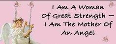 I am a woman of great strength -- I am the mother of an angel