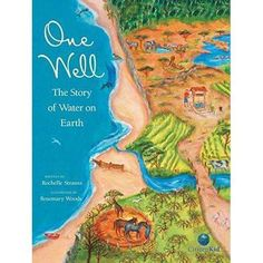 """One well : the story of water on Earth"", by Rochelle Strauss ; illustrated by Rosemary Woods - Covers a variety of topics - including the water cycle, water availability, and pollution - and incorporates them all into a concept of ""one well"". Water Cycle Activities, Science Activities, Science Experiments, Childcare Activities, Geography Activities, Weather Activities, Easy Science, Science Lessons, Importance Of Water"