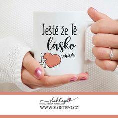 Přejeme vám krásnou sobotu s vašimi láskami. ❤️☕ #sloktepo #motivacni #hrnky #miluji #citat #kafe #laska #rodina #domov #stesti #radost #loveit #darek #nakup #czech #czechgirl #czechboy #praha Praha, Diy And Crafts, Mugs, Tableware, Dinnerware, Tumblers, Tablewares, Mug, Dishes