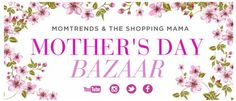 Mother's Day Contest Bazaar | The Shopping Mama