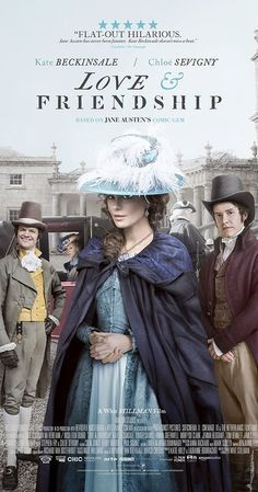 Love & Friendship, based on the novella Lady Susan by Jane Austen Release date: May 13, 2016