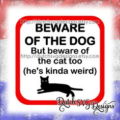 """Text cutting file """"Beware of the dog, beware of the cat"""".  With (red) border but you can also cut without a border.    This is a digital download in zip format.  The zip file contains:  - 1 JPG file  - 1 PNG file  - 1 DXF file  - 1 EPS file  - 1 SVG file    Cutting files, suitable for use with e.g. Silhouette Studio, Sure Cuts A Lot (SCAL), Make the Cut (MTC), Cricut Design Space    Feel free to contact me if you would like to have this file in another format. (e.g. pdf, bmp, tiff and so on)…"""