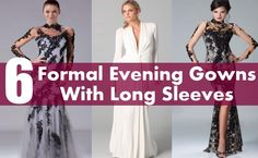 6 Attractive Formal Evening Gowns With Long Sleeves