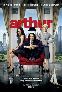 ARTHUR (2011): A drunken playboy stands to lose a wealthy inheritance when he falls for a woman his family doesn't like.