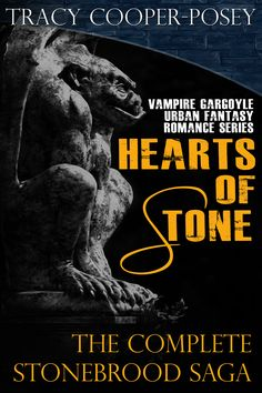 HEARTS OF STONE - 3.5 of the Stonebrood Saga -- Complete boxed set of the series, including bonus story, PAY THE FERRYMAN, and author notes.  Vampire Gargoyle Urban Fantasy Romance  http://tracycooperposey.com/hearts-of-stone/