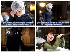 I like how they used Jack Frost as Jason ( from Rise of the Guardians ) Festus as Toothless ( from How to Train your Dragon ) and Hiccup as Leo ( from How to Train your Dragon )