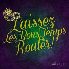 Happy Mardi Gras peeps! Let the good times roll!