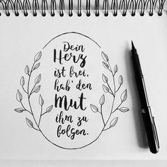 Dein Herz is frei hab' den Mut ihm zu folgen. (#letterattackchallenge von @FrauHoelle)  #lettering #handlettering #brushlettering #brushpen #handwritten #typography #sketchbook #quote #braveheart