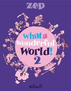 What a Wonderful World ! T 2/Zep, 2016 http://bu.univ-angers.fr/rechercher/description?notice=000824373