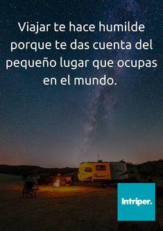 Así es   #intriper #viajar #humilde #mundo #porelmundo #viajero #roadtrip #world #cuote #frase