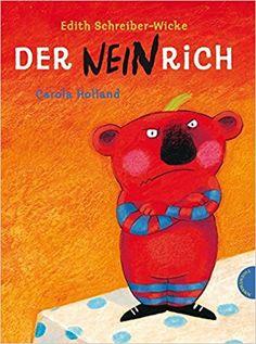 Der Neinrich: Amazon.de: Edith Schreiber-Wicke, Carola Holland: Bücher