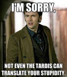 dr who memes | Doctor-Who-meme-im-sorry-not-even-the-tardis-can-translate-your ...
