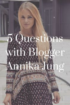 Instagram blogger Annika Jung radiates casual chic. She's the cool girl who instantly catches your eye at a party. Today, she tells us everything from her blogger tips to past style missteps. Click through for her tips on getting more Instagram followers, fall trends to wear and so much more!