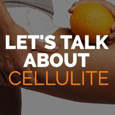 Let's Talk About Cellulite